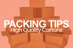 Packing Tips High Quality Cartons text on image of stacked moving boxes with orange overlay