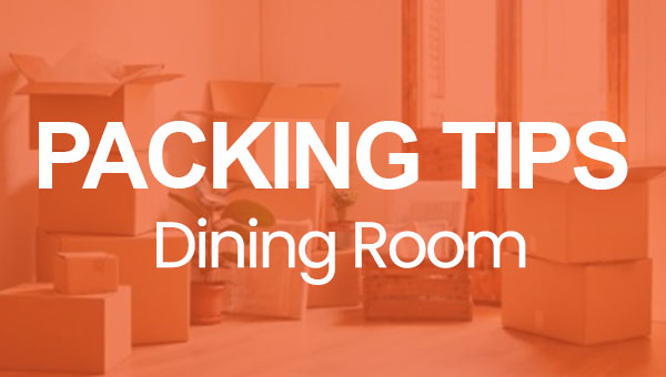 Packing Tips Dining Room